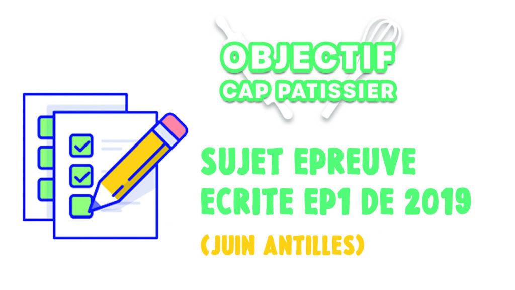 annales des sujets de CAP Pâtissier EP1 Juin 2019 Antilles